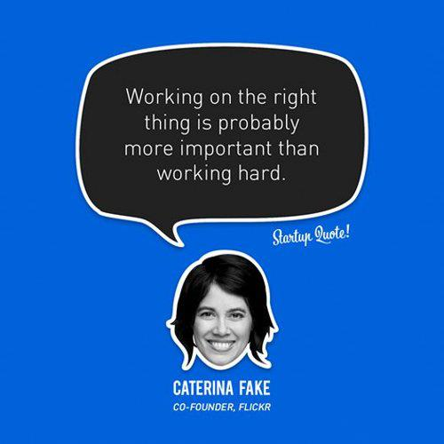 Startup quotes, Caterina Fake